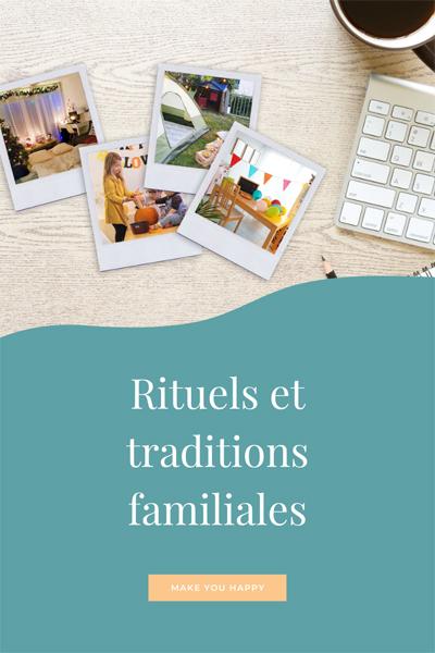 Idées de rituels et traditions familiales : nuit au pied du sapin, petit déjeuner de rentrée, camping dans le jardin...