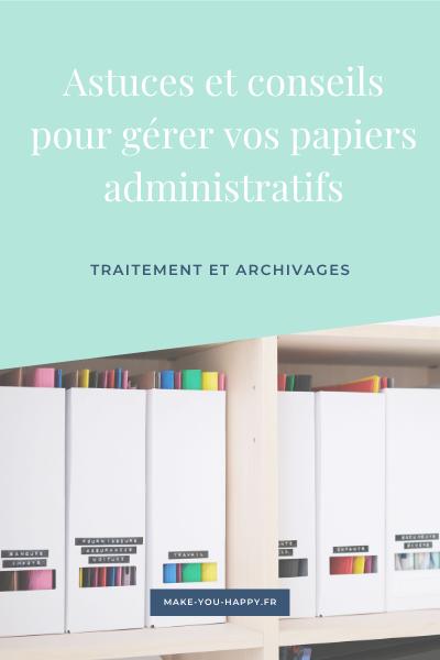 Astuces et conseils pour organiser ses papiers administratifs : traitement et archivage
